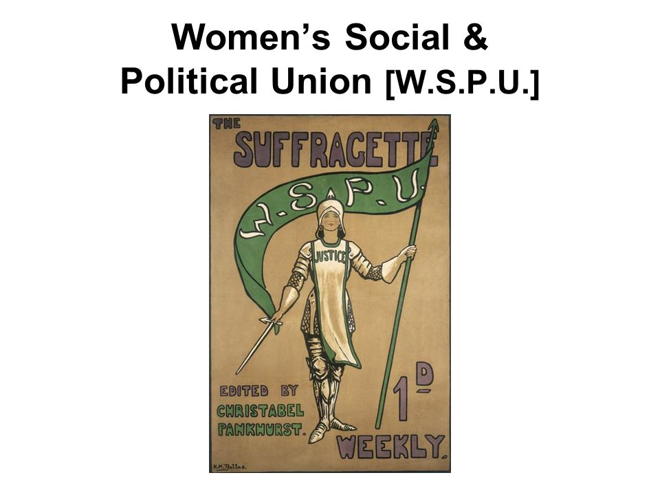 Women's Social & Political Union [W.S.P.U.]